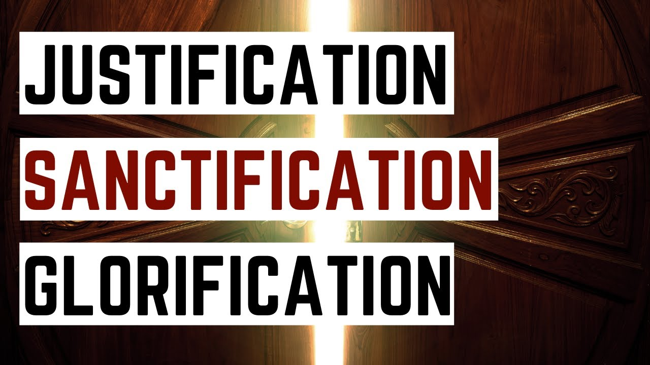 Download Justification, Sanctification, Glorification - Understanding the Three Stages of Salvation