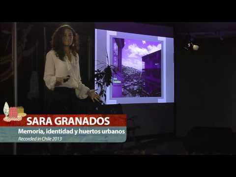 Memoria, identidad y huertos urbanos: Sara Granados at TEDxUFRO