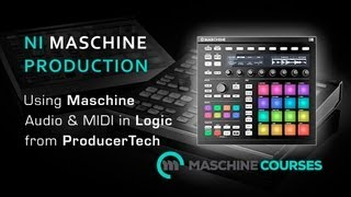 Guide to setting up Maschine in Logic Pro - Bonus Lesson from Maschine Courses