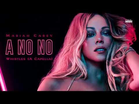 Mariah Carey – A No No Whistles (A Capella)