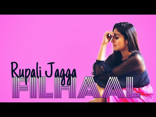 Filhaal|Rupali Jagga| Bpraak| Jaani| Akshay Kumar