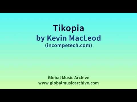 Tikopia - Kevin MacLeod (incompetech.com)