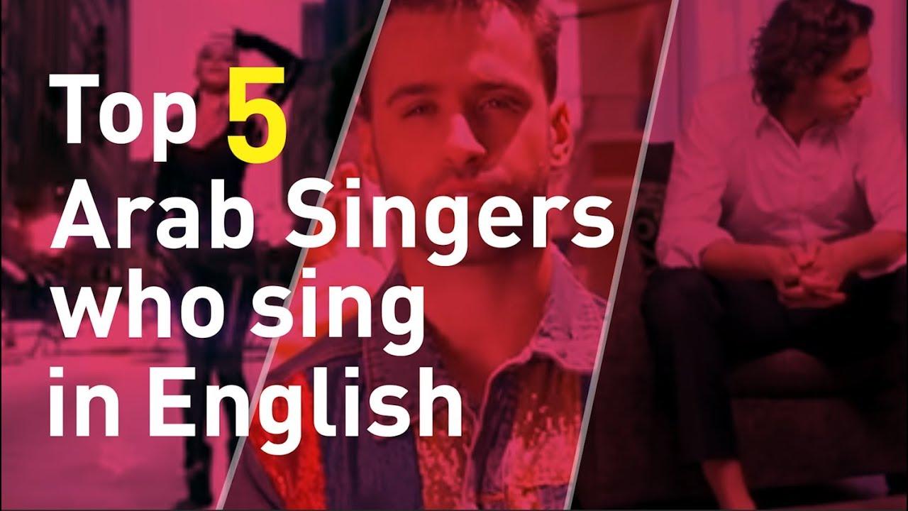 Top 5 Arab Singers Who Sing in English