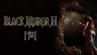 1 Давайте поиграем в Черное Зеркало 2 (The Black Mirror 2)