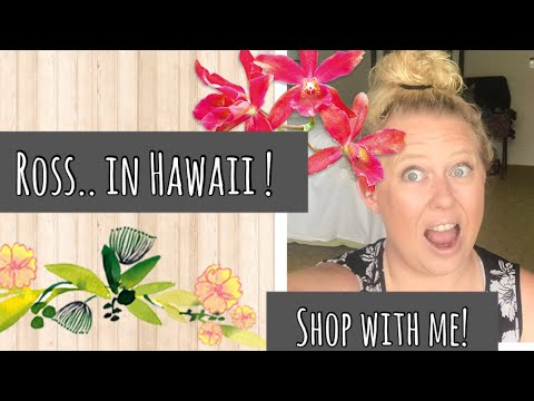 ROSS SHOP W/ME IN HAWAii!