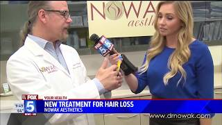 Nowak Aesthetics Fox 5 New Treatment for Hair Loss