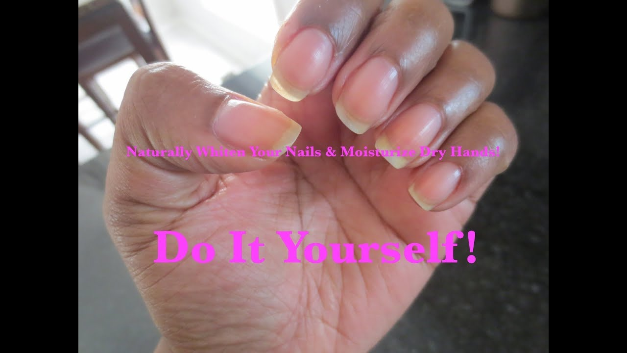 DIY-Whiten Your Nails & Moisturize Really Dry Hands! - YouTube