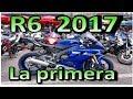 YAMAHA R6 2017 LA PRIMERA EN MEXICO SONIDO Y PRIMERAS IMPRECIONES