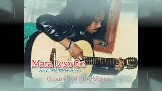 Lagu Manggarai MATA LESO GE(IVAN NESTORMAN)Cover by Rino Nores