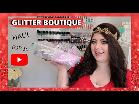 GLITTER BOUTIQUE HAUL/ TOP 10 MUST HAVE/ NAIL DEMO