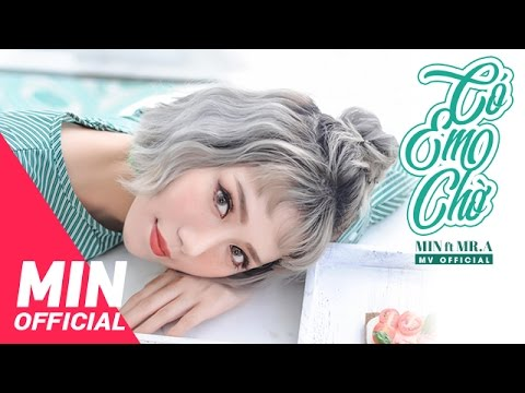 Thumbnail: CÓ EM CHỜ - OFFICIAL MV FULL | MIN FT MR A