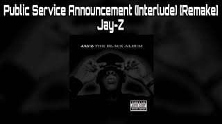 Jay-Z - Public Service Announcement (Interlude) [Remake]