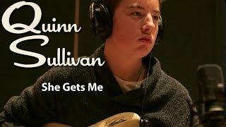 Quinn Sullivan - She Gets Me