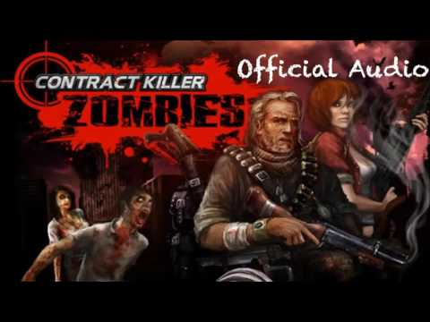 """Contract Killer Zombies - """"Official Audio/Theme Music"""""""
