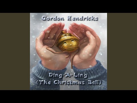 Ding-A-Ling (The Christmas Bell) - Gordon Hendricks | Shazam
