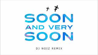 Download Video DJ NOiZ - Soon And Very Soon [TURNT4JESUS] #THROWBACK MP3 3GP MP4