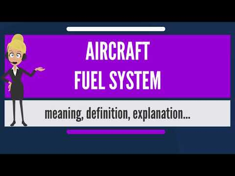 What is AIRCRAFT FUEL SYSTEM? What does AIRCRAFT FUEL SYSTEM mean? AIRCRAFT FUEL SYSTEM meaning