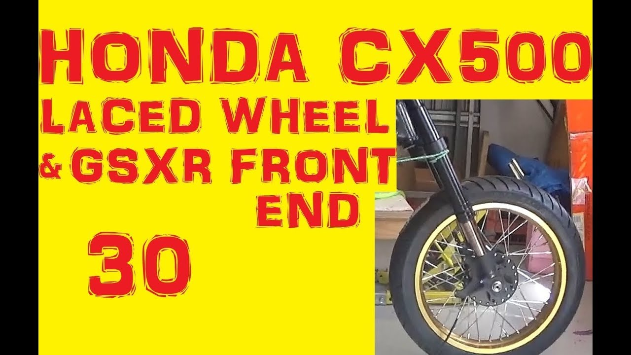 Honda CX500 Cafe Racer - Lacing spoked wheel and GSXR Front end - Episode 30
