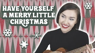 Have Yourself a Merry Little Christmas || Aubrey Anna
