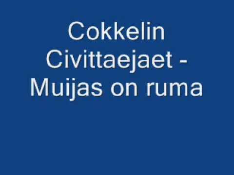 Cokkelin Civittaejaet - Muijas on ruma