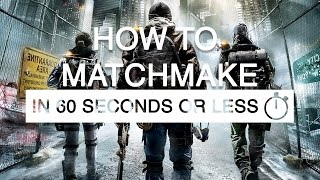 How to begin Matchmaking - The Division