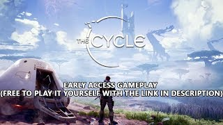 NEW EARLY ACCESS GAMEPLAY - THE CYCLE