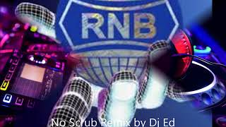 No Scrubs Remix By Dj Ed