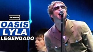 Oasis - Lyla - Legendado • [HD   BR   V Festival 2005]