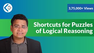 Shortcuts for Puzzles of Logical Reasoning - Logical Reasoning Part 3 (CAT/CMAT)
