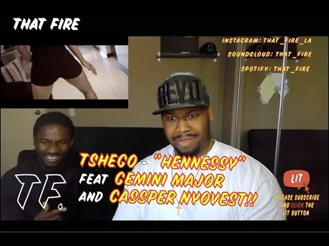 Tshego - Hennessy (feat. Gemini Major & Cassper Nyovest) (Thatfire Reaction)
