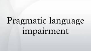 Pragmatic language impairment