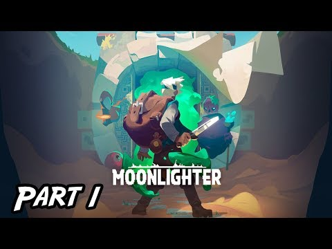 Moonlighter Game Play - Part 1 | INDIE GAMES ARE THE BEST! |
