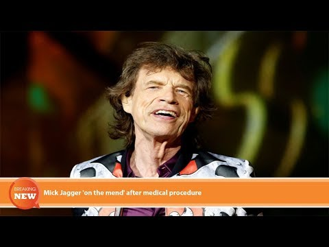 Mick Jagger 'on the mend' after medical procedure Mp3