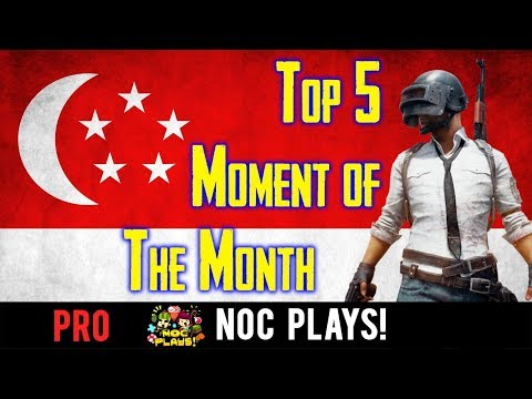 NOC Plays: Singapore's TOP 5 Playerunknown's Battlegrounds Moment of the Month #2