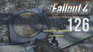 FALLOUT 4  126 Wir folgen dem FREEDOM TRAIL LET S PLAY FALLOUT 4