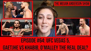 UFC Vegas 5, Gaetjhe gets Khabib, O'Malley The Real Deal?
