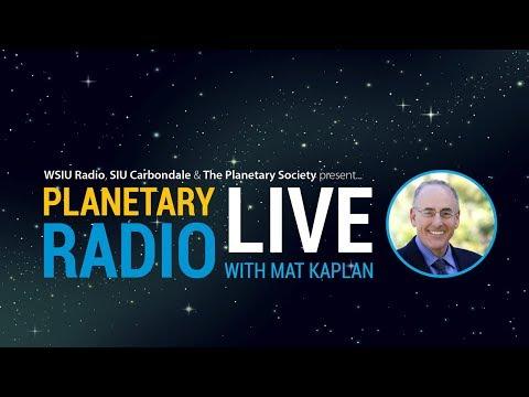 Planetary Radio Live with Mat Kaplan – 8/20/17