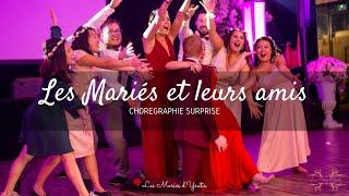 Chorégraphie surprise avec les témoins et amis du mariage by Les Mariés d'Ysatis