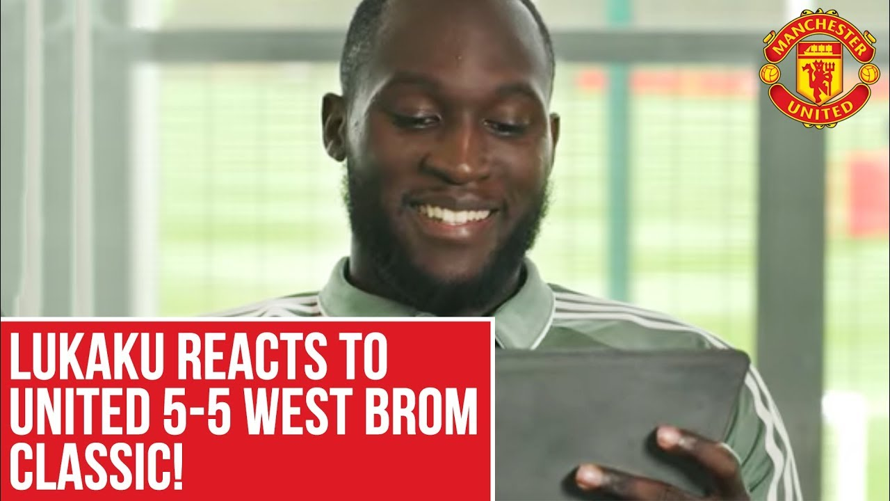 Romelu Lukaku Reacts To Manchester United 5 5 West Brom Classic Manchester United Youtube