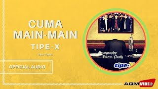 Gambar cover Tipe X - Cuma Main Main | Official Audio