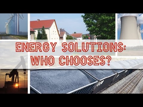 Energy Solutions: Who Chooses? - Full Video