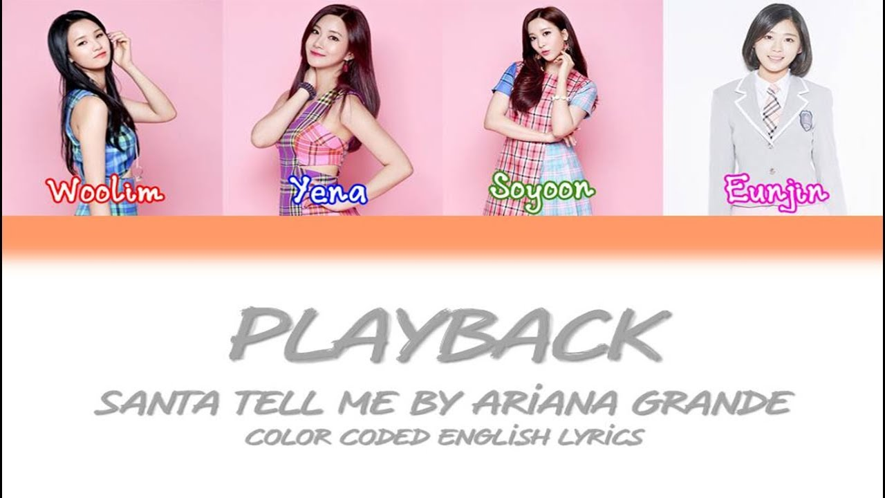 PLAYBACK\ud50c\ub808\uc774\ubc31  Santa Tell Me by Ariana Grande [COVER][Color Coded English Lyrics]  YouTube