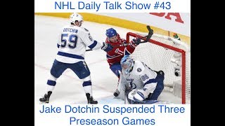 NHL Daily Talk Show #43 Jake Dotchin Suspended Three Preseason Games