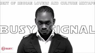 Busy Signal Mixtape Best of Reggae Lovers and Culture Mix by djeasy
