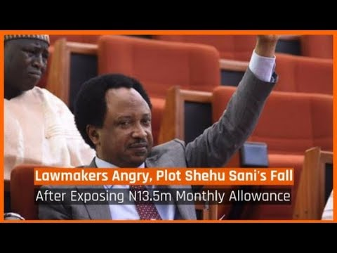 Nigeria News Today: N13.5m Monthly Allowance: Lawmakers Angry, Plot Against Shehu Sani (11/03/18)