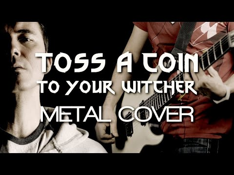 Toss A Coin To Your Witcher (metal cover)