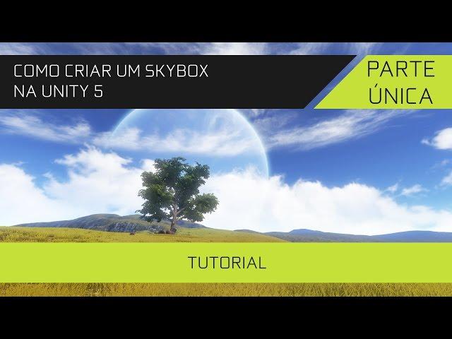 Como Criar Skybox na Unity 5 - Tutorial Completo