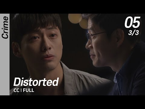 [CC/FULL] Distorted EP05 (3/3) | 조작
