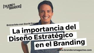 La importancia del diseño estratégico en el branding | Talking with Branders EP 7