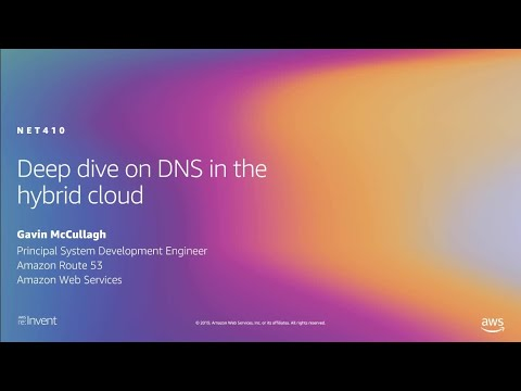 AWS re:Invent 2019: Deep dive on DNS in the hybrid cloud (NET410)